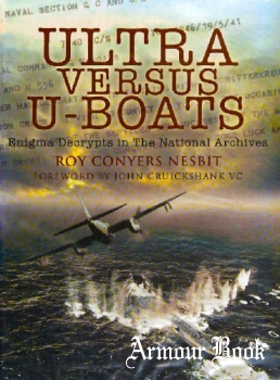 Ultra Versus U-Boats: Enigma Decrypts in the National Archives [Pen & Sword]
