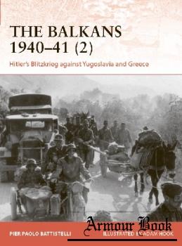 The Balkans 1940-1941 (2): Hitler's Blitzkrieg against Yugoslavia and Greece [Osprey Campaign 365]