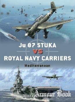 Ju 87 Stuka vs Royal Navy Carriers: Mediterranean [Osprey Duel 111]