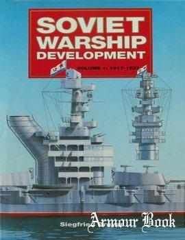 Soviet Warship Development Volume 1: 1917-1937 [Conway Maritime Press]