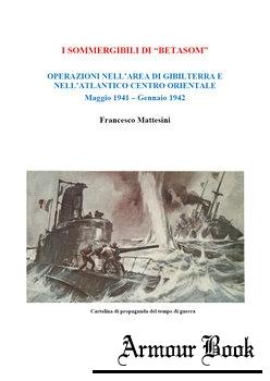 """I Sommergibili di """"Betasom"""" Operazioni nella Zona di Gibilterra (Maggio 1941 - Gennaio 1942) [Francesco Mattesini]"""