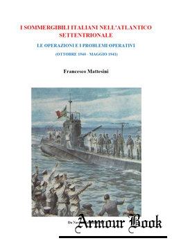 I Sommergibili Italiani Nellatlantico Settentrionale [Francesco Mattesini]