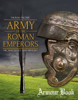 Army of the Roman Emperors: Archaeology and History [Oxbow Books]