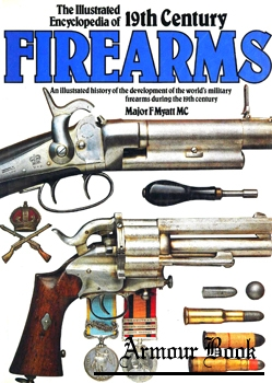 The Illustrated Encyclopedia of 19th Century Firearms [A Salamander Book]