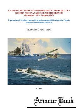 La Partecipazione dei Sommergibili Tedeschi alla Guerra Aeronavale nel Mediterraneo [Francesco Mattesini]