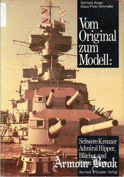 Vom Original Zum Modell: Schwere Kreuzer Admiral Hipper, Blucher und Prinz Eugen [Bernard & Graefe Verlag]