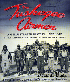 The Tuskegee Airmen: An Illustrated History 1939-1949 [NewSouth Books]