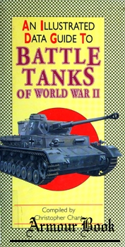 An Illustrated Data Guide to Battle Tanks of World War II [Tiger Books International]