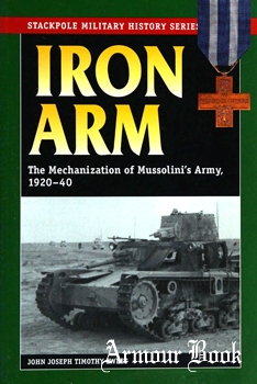 Iron Arm: The Mechanization of Mussolini's Army 1920-1940 [Stackpole Books]