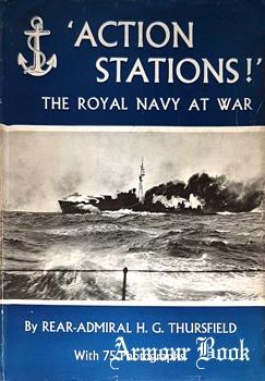 Action Stations: The Royal Navy at War [Adam & Charles Black]