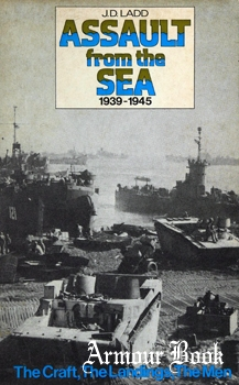 Assault From the Sea 1939-45: The Craft, the Landings, the Men [David & Charles]