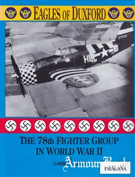 Eagles of Duxford: The 78th Fighter Group in World War II [Phalanx]