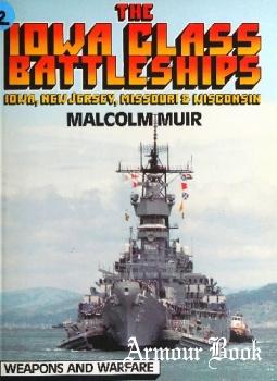The Iowa Class Battleships (Weapons and Warfare) [Sterling Publishing]