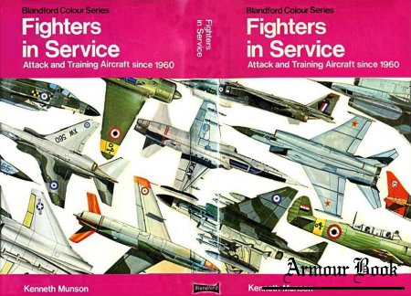 Fighters in Service: Attack and Training Aircraft since 1960  [Blandford Colour Series]