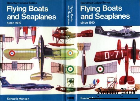 Flying Boats and Seaplanes: Since 1910  [Blandford Colour Series]